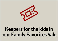 Keepers for the kids in our Family Favorites Sale