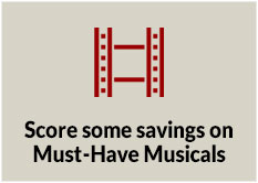 Score some savings on Must-Have Musicals