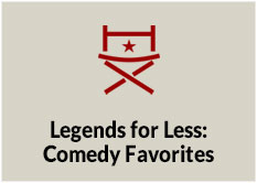 Legends for Less: Comedy Favorites