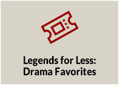 Legends for Less: Drama Favorites