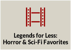 Legends for Less: Horror and Sci Fi Favorites