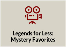 Legends for Less: Mystery Favorites