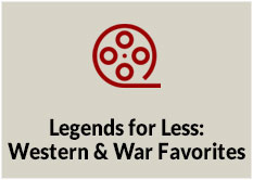 Legends for Less: Western and War Favorites