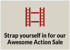 Strap yourself in for our Awesome Action Sale