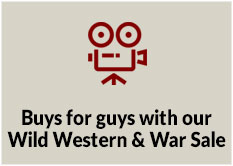 Buys for Guys with our Wild Western and War Sale