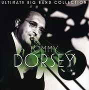Ultimate Big Band Collection: Tommy Dorsey , Tommy Dorsey