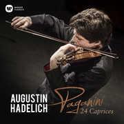 Paganini: 24 Caprices , Augustin Hadelich