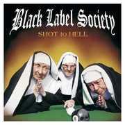 Shot to Hell , Black Label Society