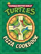 The Teenage Mutant Ninja Turtles Pizza Cookbook