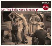 Let The Bells Keep Ringing: 12 Hits From 1956 /  Various [Import]