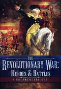 The Revolutionary War: Heroes & Battles , John Pagano