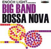 Big Band Bossa Nova , Enoch Light