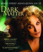 Dark Matter , Meryl Streep