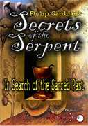 Secrets Of The Serpent: In Search Of The Sacred Past With Philip      Gardiner , Philip Gardiner
