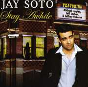 Stay a While , Jay Soto