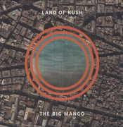 Big Mango , Land of Kush