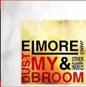 Dust My Broom & Other Favorites , Elmore James