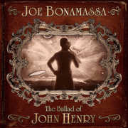The Ballad Of John Henry , Joe Bonamassa