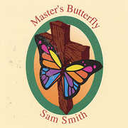 Master's Butterfly , Sam Smith