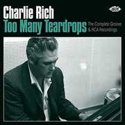Too Many Teardrops: The Complete Groove & RCA Recordings [Import] , Charlie Rich