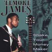 Shake Your Money Maker , Elmore James