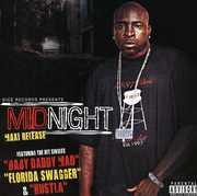 Baby Daddy Mad/ Florida Swagger/ Hustla , Midnight