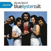 Playlist: The Very Best of Blue Oyster Cult , Blue Oyster Cult
