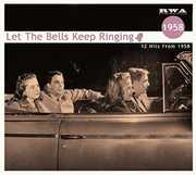 Let The Bells Keep Ringing: 12 Hits From 1958 /  Various [Import]