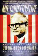 Mr Conservative: Goldwater on Goldwater , Bob Goldwater