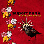 Come Pick Me Up , Superchunk