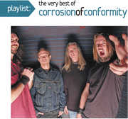 Playlist: The Very Best of Corrosion of Conformity , Corrosion of Conformity