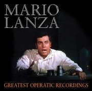 Greatest Operatic Recordings , Mario Lanza