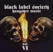 Hangover Music, Vol. 6 , Black Label Society