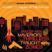 Danger Men Mavericks Thrillers & Twilight Zones (Original Soundtrack) [Import] , Various Artists