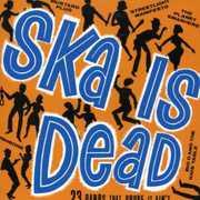 Ska Is Dead [Import] , Ska Is Dead
