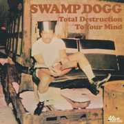 Total Destruction to Your Mind , Swamp Dogg