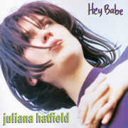 Hey Babe (25th Anniversary Vinyl Reissue) , Juliana Hatfield