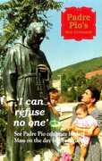 Padre Pio's San Giovanni I Can Refuse No One