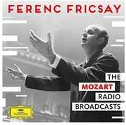 Unreleased Mozart Radio Broadcasts , Ferenc Fricsay