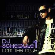 I Am the Club [Import] , DJ Schedule 1