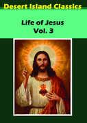 The Life of Jesus: Volume 3