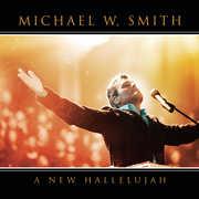 A New Hallelujah , Michael W. Smith