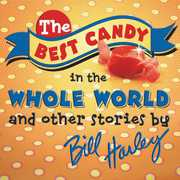 The Best Candy In The Whole World , Bill Harley