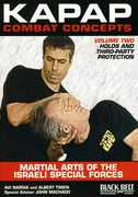 Kapap Combat Concepts: Volume 2: Martial Arts of the Israeli Special Forces - Holds and Third-Party Protection , Albert Timen
