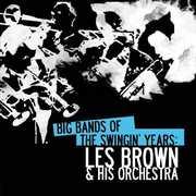Big Bands Swingin Years: Les Brown , Les Brown