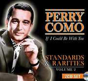 Standards & Rarities Vol. 2: If I Could Be with , Perry Como