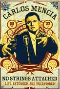 No Strings Attached: Live Extended and Uncensored , Carlos Mencia