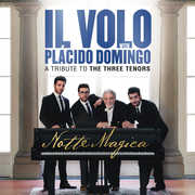 Notte Magica - A Tribute to the Three Tenors , Il Volo