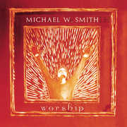 Worship , Michael W. Smith