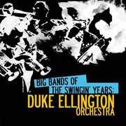 Big Bands Swingin Years: Duke Ellington , Duke Ellington